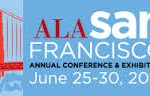 ALA Conference Report, Part 1 – San Francisco Celebrates!