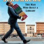Schomburg: The Man Who Built a Library Review